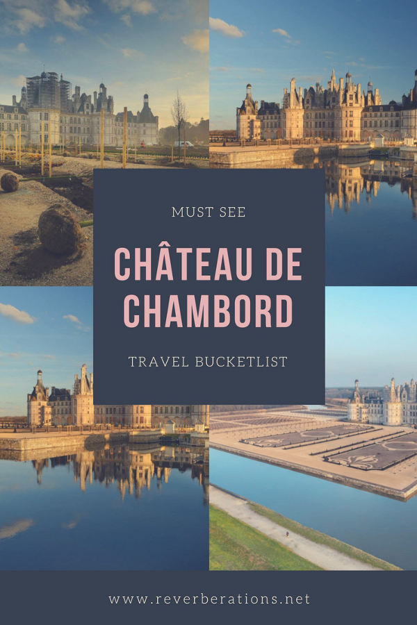 Find out why Château de Chambord, a castle in central France, should be on your Must See Travel Bucketlist at Reverberations.net!