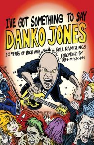 Ive Got Something To Say Danko Jones