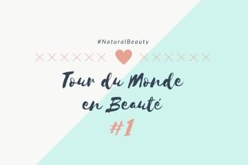 Tour du Monde en Beauté #1