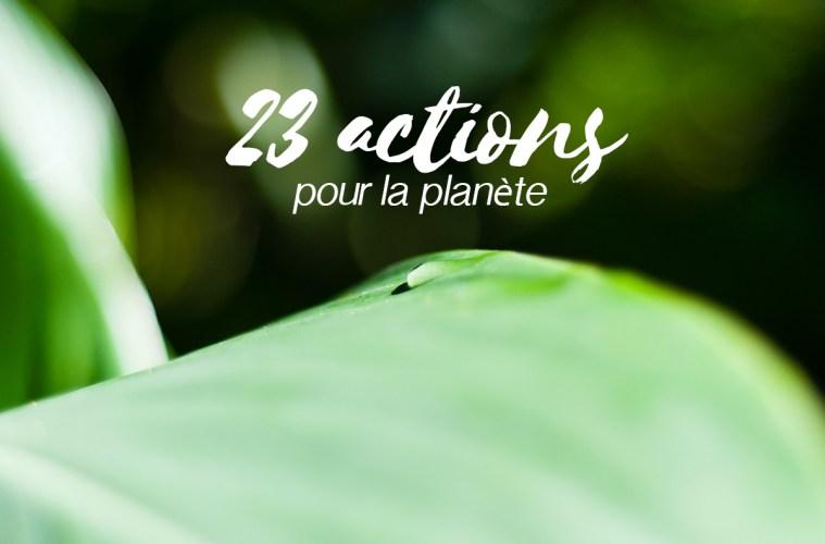 23 actions pour aider la planète Terre