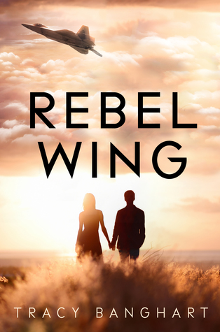 Review: Rebel Wing, by Tracy Banghart