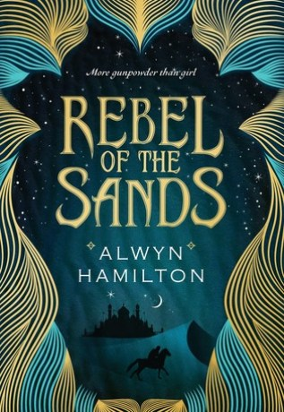 What I Liked the Most About Rebel of the Sands, by Alwyn Hamilton
