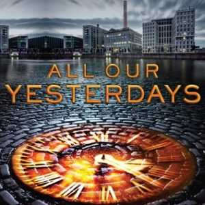 How All Our Yesterdays by Cristin Terrill Crushed Me