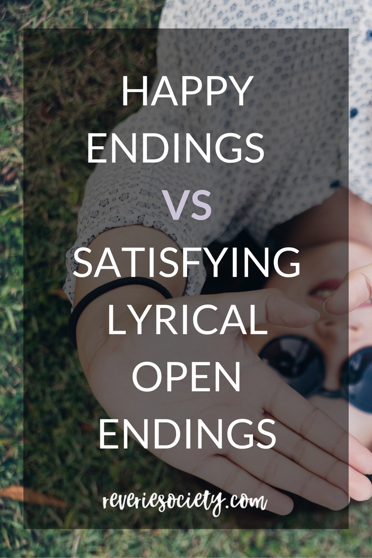 Happy Endings vs Satisfying and Lyrical Open Endings