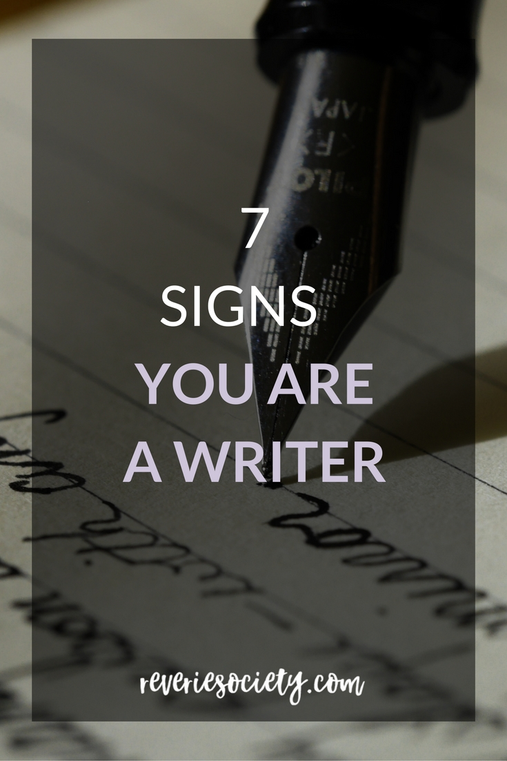 7 Very True Signs that You're a Writer