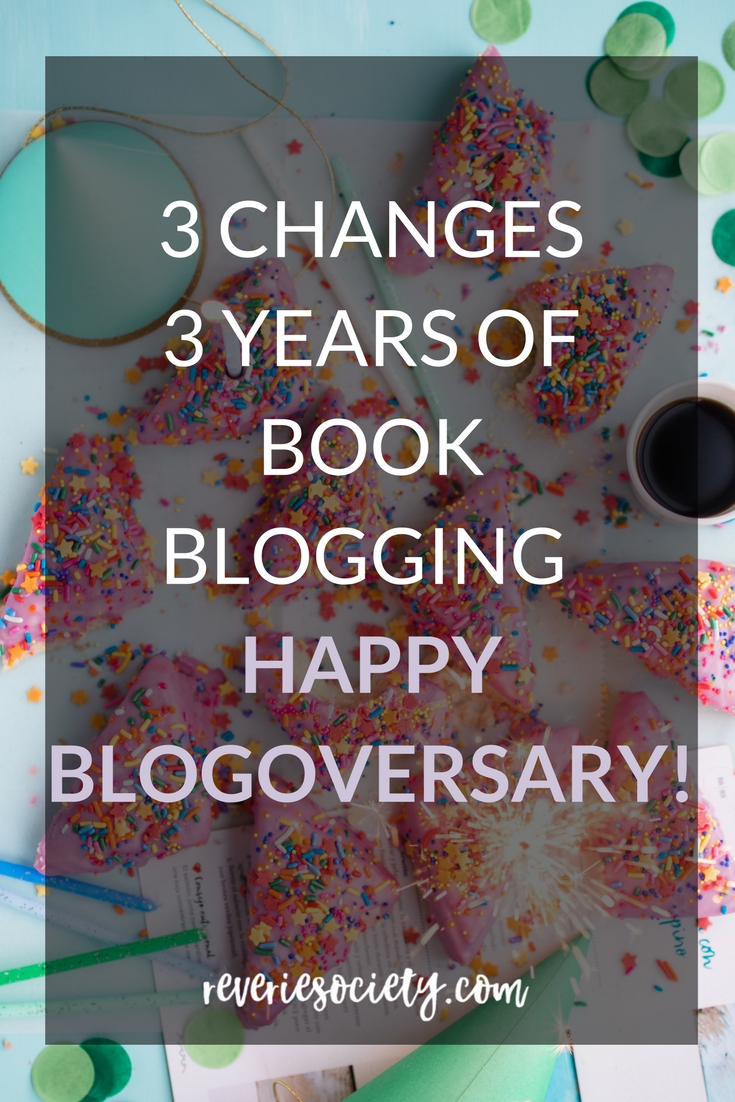 3 Ways 3 Years Book Blogging have Changed Me -Happy Blogoversary!