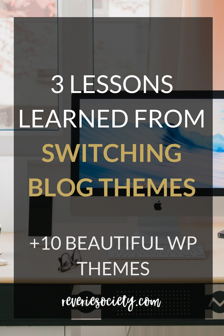 3 Lessons Learned from Switching Blog Themes (Top 10 Gorgeous WP Themes)