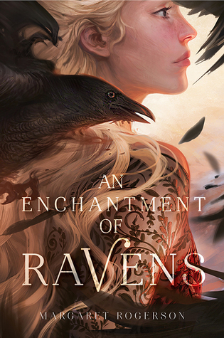An Enchantment of Ravens by Margaret Rogerson -An Underwhelming Adventure