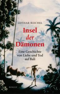 """Ein deutscher Beitrag zum Schwerpunkt """"Indonesien"""" der Frankfurter Buchmesse: Lothar Reichels Roman """"Insel der Dämonen"""" entführt den Leser nach Bali. Buchcover: Verlag Peter Hellmund"""