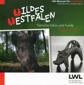 """""""Wildes Westfalen"""" - Titelumschlag des Begleitbuchs (© LWL)"""