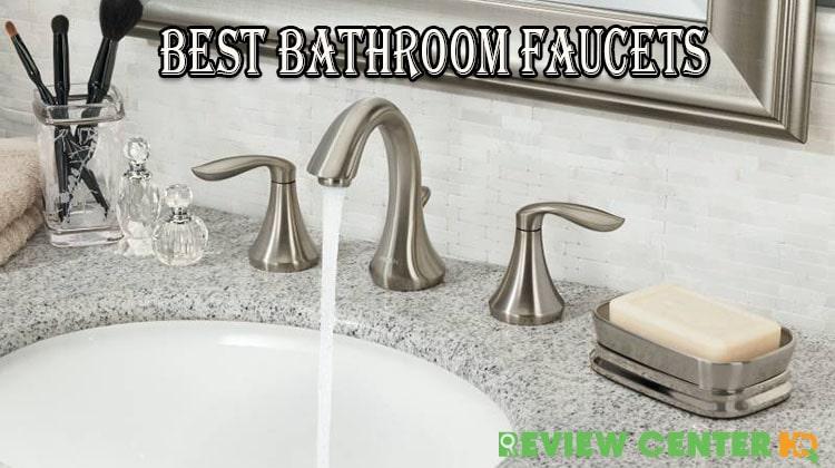 best bathroom faucets in 2021 reviews