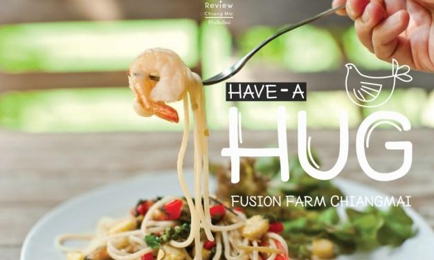 สัมผัสกรุ่น อุ่นไอรักที่ Have-A-Hug Fusion Farm Chiangmai