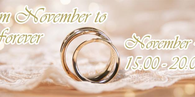 """Wedding fair and Open House """"FROM NOVEMBER TO FOREVER"""""""