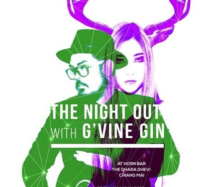 """The Night Out with G'Vine Gin"" @Horn Bar The Dhara Dhevi Chiangmai"