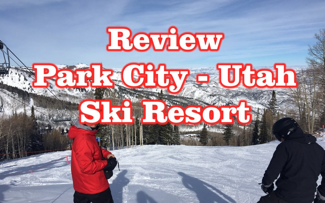 Review Park City – Utah Ski Resort