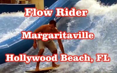 Flow Rider Review – Margaritaville – Hollywood Beach, FL