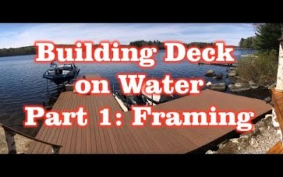 Framing Deck / Dock over Water on a Lake