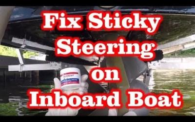Fix Sticky Steering on Inboard Engine Lake Boat