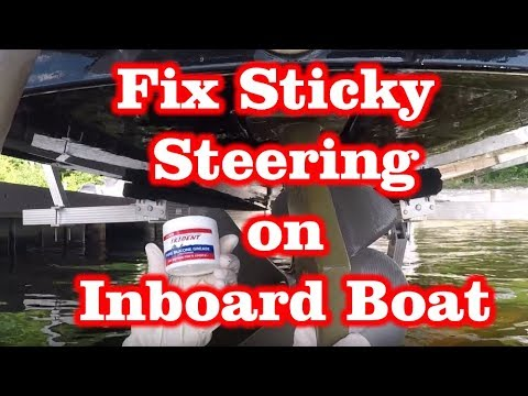Fix Sticky Steering on Inboard Engine Lake Boat