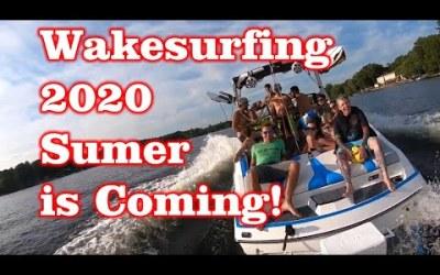 Wakesurfing – 2020 Summertime is Coming