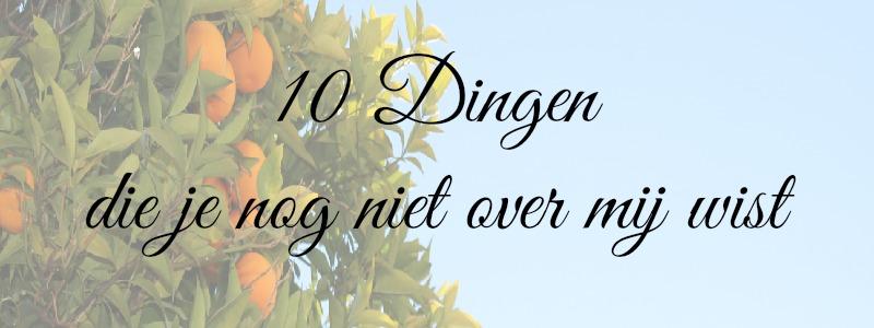 10 dingen die je nog niet over mij wist