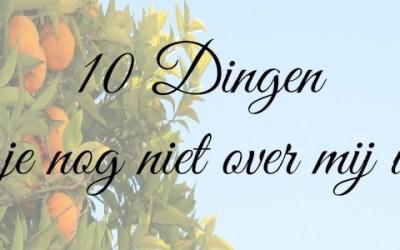 My Life | 10 dingen die je nog niet over mij wist