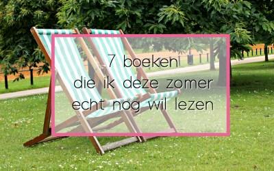 7 boeken die ik deze zomer wil lezen