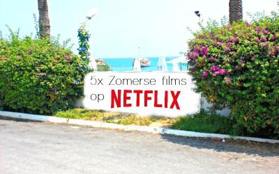5x Zomerse films op Netflix