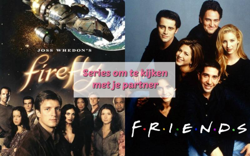 Series om te kijken met je partner - Firefly - Friends