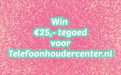 FEEST | Win €25,- tegoed voor een Telefoon Houder {Afgelopen}