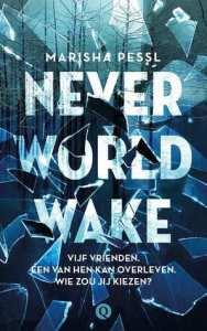 Boekrecensie | Neverworld Wake – Marisha Pessl