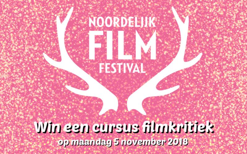 Win een cursus Filmkritiek op het Noordelijk Film Festival