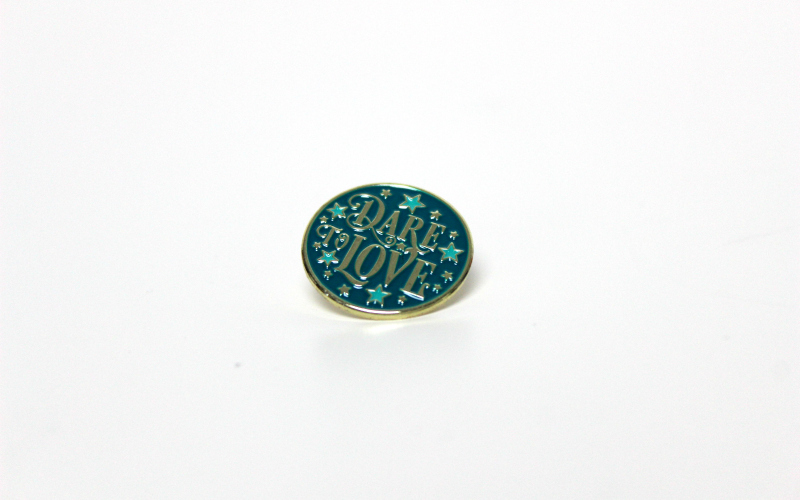Dare to Love pin