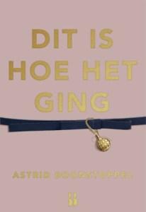 Dit is hoe het ging - Astrid Boonstoppel