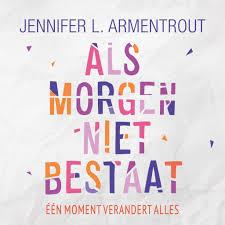 Boekrecensie | Als morgen niet bestaat – Jennifer L. Armentrout