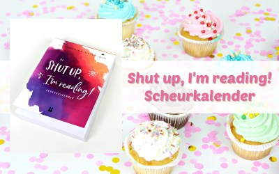 Win 1 van de 3 Shut Up I'm Reading scheurkalenders {Afgelopen}