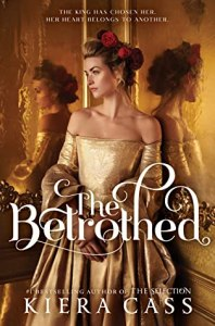The Betrothed - Kiera Cass