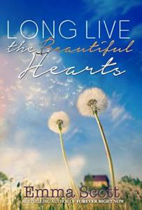 Boekrecensie   Long Live the Beautiful Hearts – Emma Scott