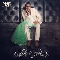 Nas: Life is Good (Three Takes)