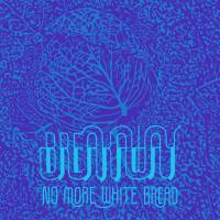Stream the New Breakaway Album No More White Bread