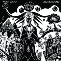 Stream Witch Watch's Great New Album Underground/Overground