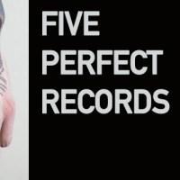 Five Perfect Records (Jon Behm)