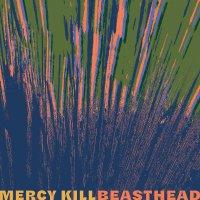 """Beasthead: """"Mercy Kill"""""""