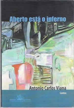 Aberto Esta o Inferno,  de Antonio Carlos Viana