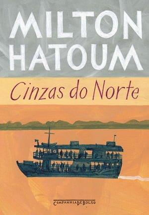 Cinzas do Norte, de Milton Hatoum