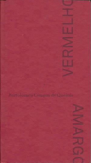 Vermelho Amargo, de Bartolomeu Campos de Queiros