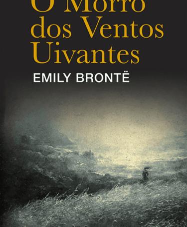 O Morro dos Ventos Uivantes (1847), Emily Brontë
