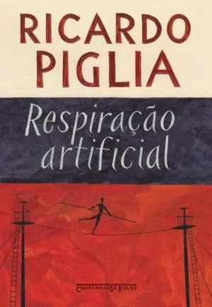 Respiração Artificial (1980), de Ricardo Piglia