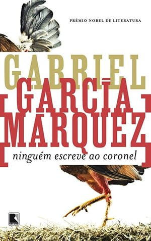 Ninguém Escreve ao Coronel (1961), Gabriel García Márquez