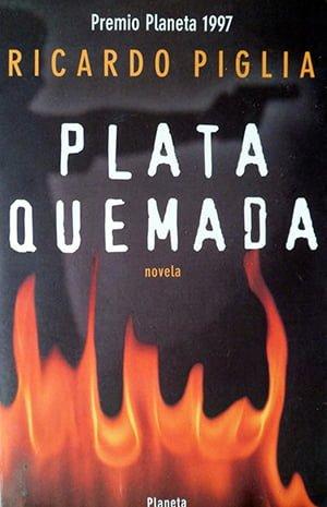 Plata Quemada (1997), Ricardo Piglia